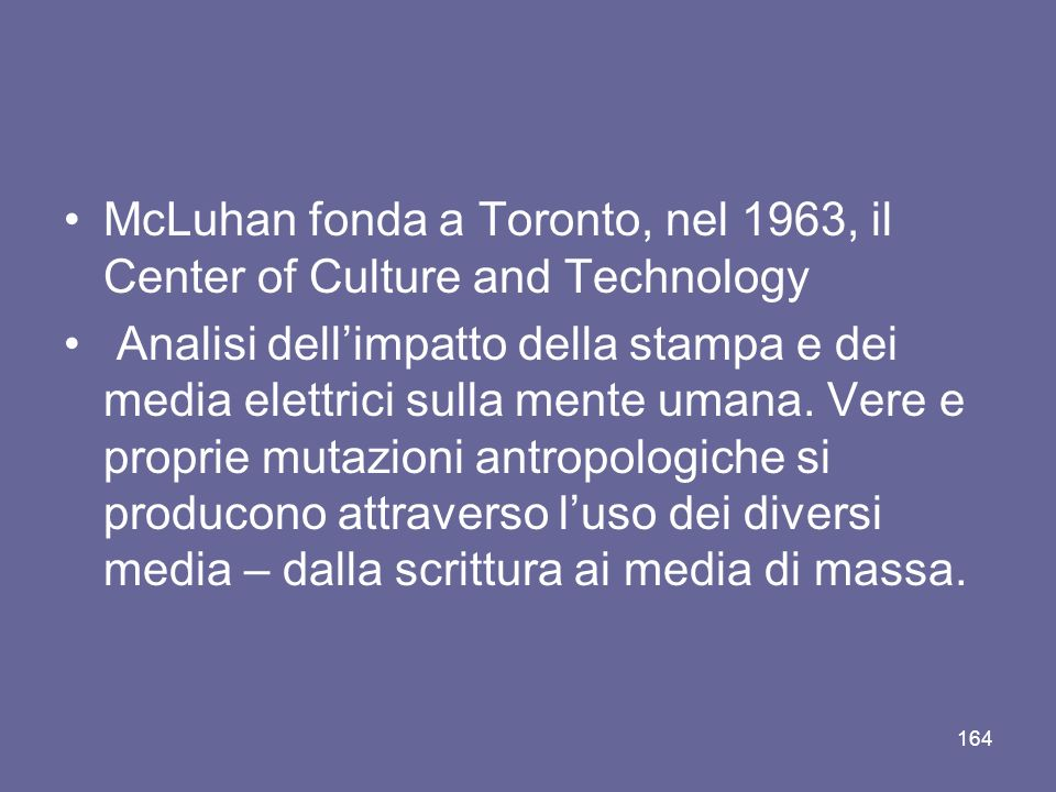 McLuhan fonda a Toronto, nel 1963, il Center of Culture and Technology