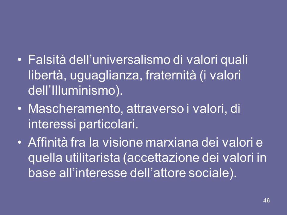 Falsità dell'universalismo di valori quali libertà, uguaglianza, fraternità (i valori dell'Illuminismo).