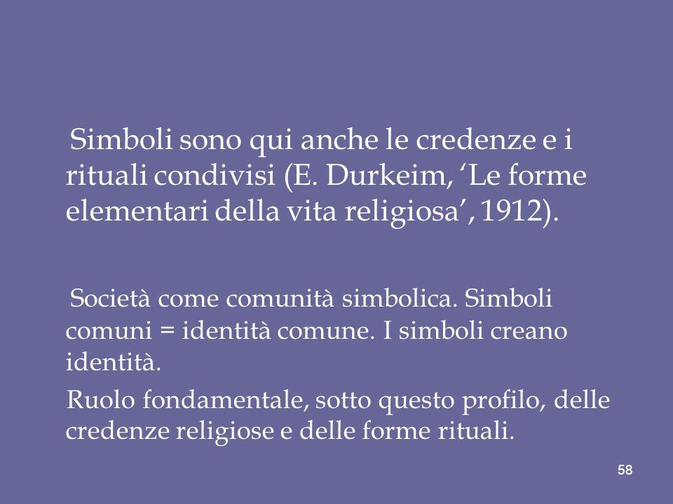 Simboli sono qui anche le credenze e i rituali condivisi (E