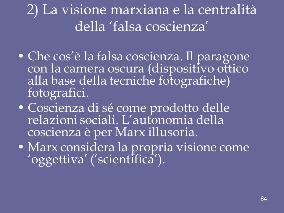 2) La visione marxiana e la centralità della 'falsa coscienza'