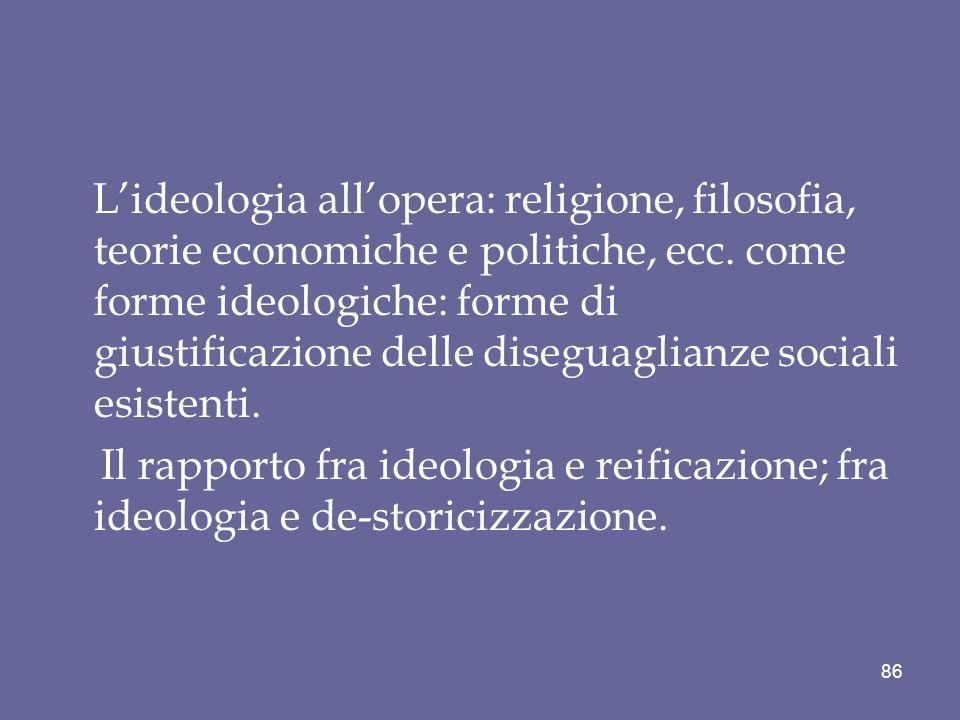 L'ideologia all'opera: religione, filosofia, teorie economiche e politiche, ecc.