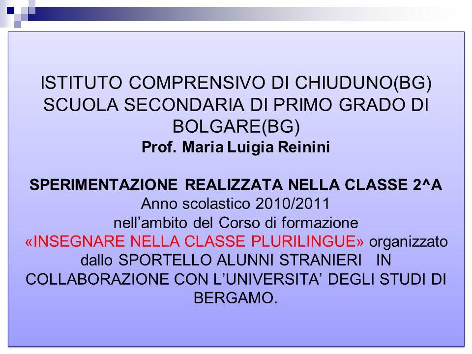 ISTITUTO COMPRENSIVO DI CHIUDUNO(BG) SCUOLA SECONDARIA DI PRIMO GRADO DI BOLGARE(BG) Prof.