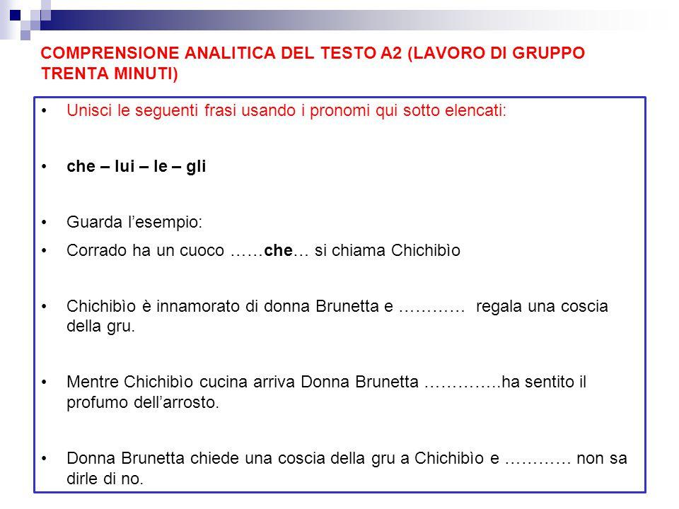 COMPRENSIONE ANALITICA DEL TESTO A2 (LAVORO DI GRUPPO TRENTA MINUTI)