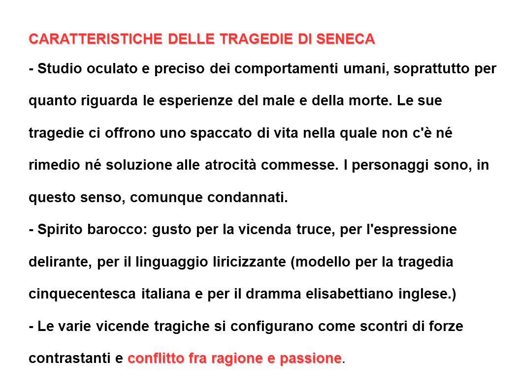 CARATTERISTICHE DELLE TRAGEDIE DI SENECA
