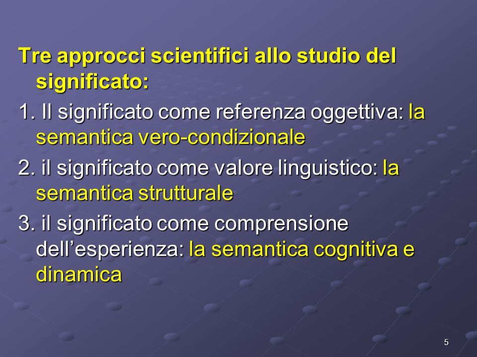 Tre approcci scientifici allo studio del significato: