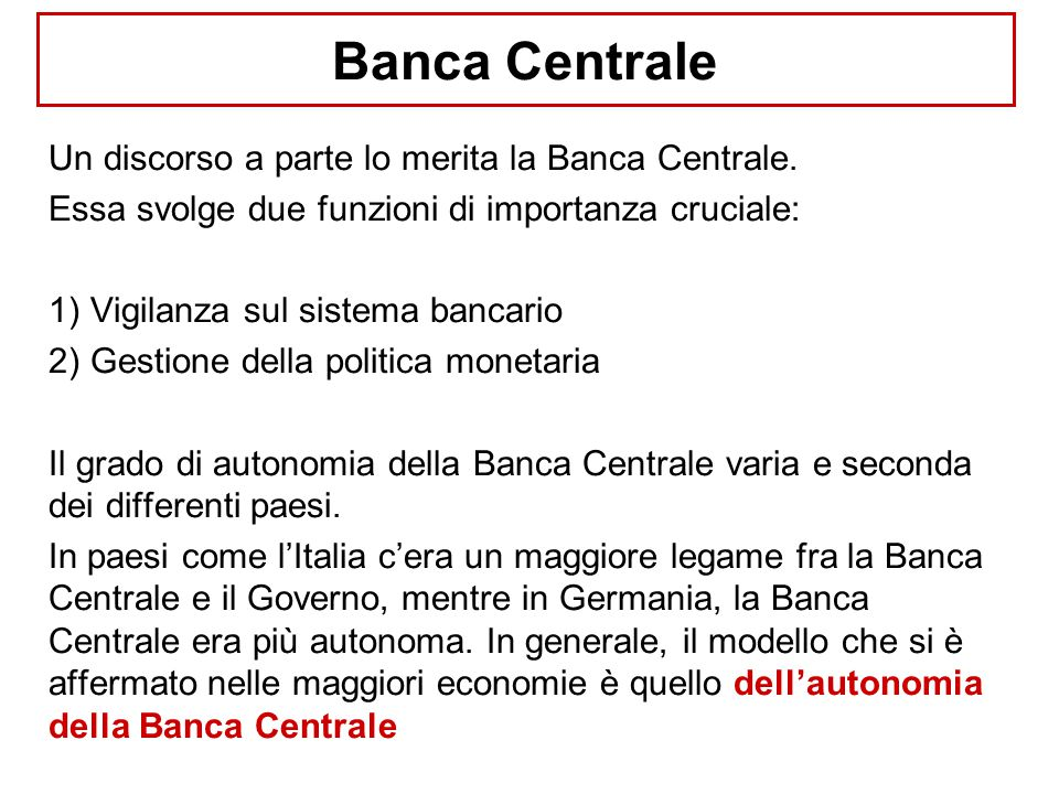 Banca Centrale Un discorso a parte lo merita la Banca Centrale.