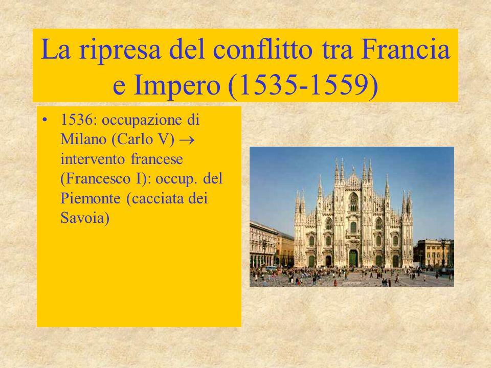 La ripresa del conflitto tra Francia e Impero (1535-1559)
