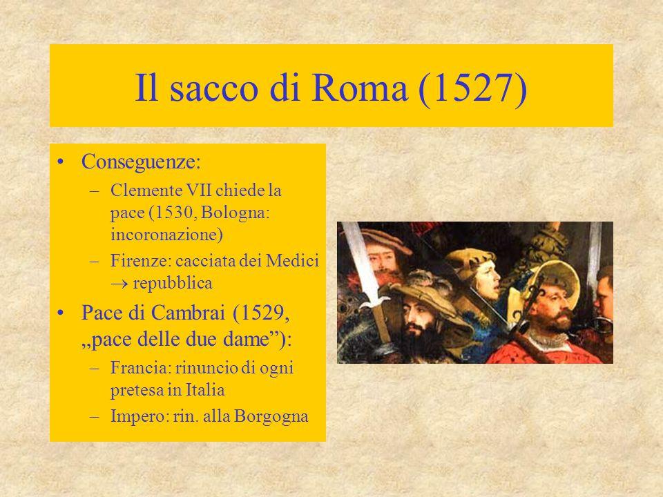 Il sacco di Roma (1527) Conseguenze:
