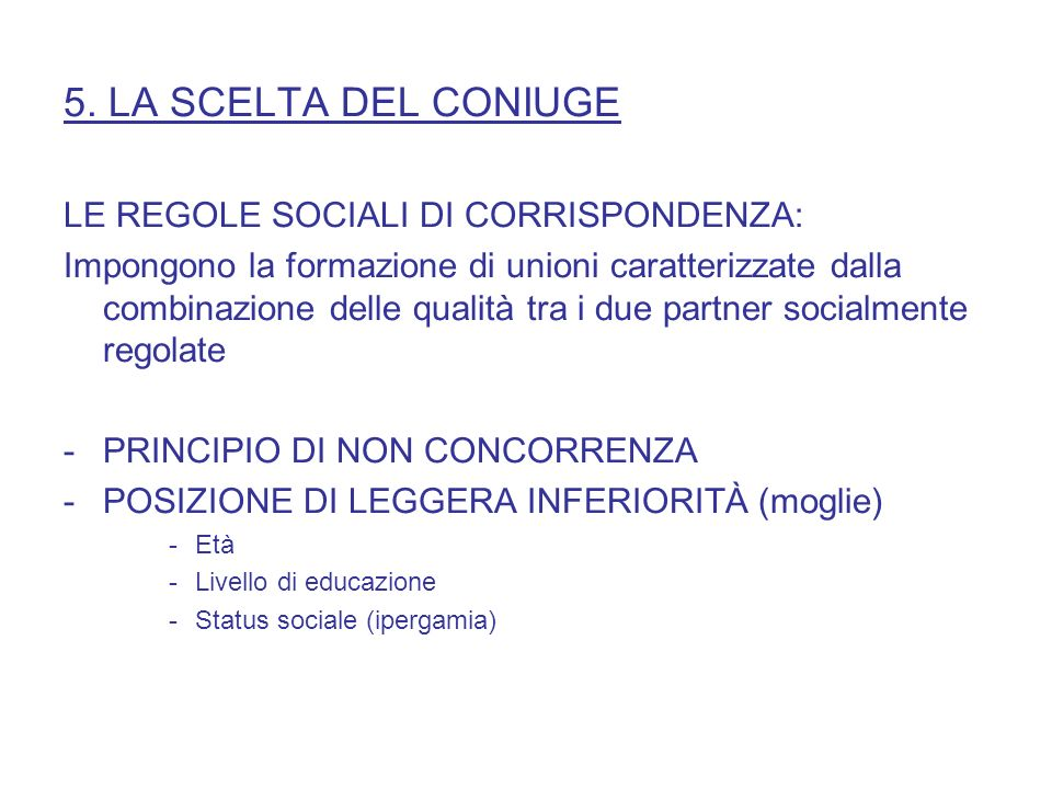 5. LA SCELTA DEL CONIUGE LE REGOLE SOCIALI DI CORRISPONDENZA: