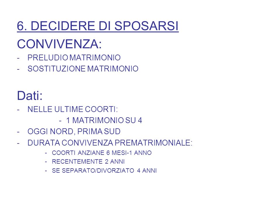 6. DECIDERE DI SPOSARSI CONVIVENZA: Dati: PRELUDIO MATRIMONIO
