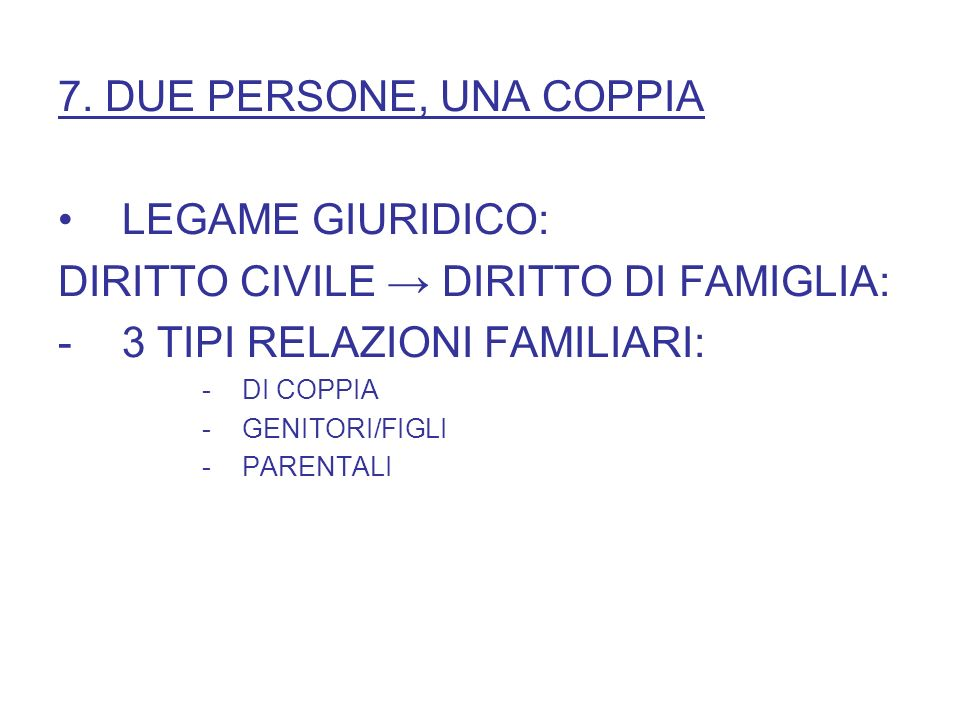 DIRITTO CIVILE → DIRITTO DI FAMIGLIA: 3 TIPI RELAZIONI FAMILIARI: