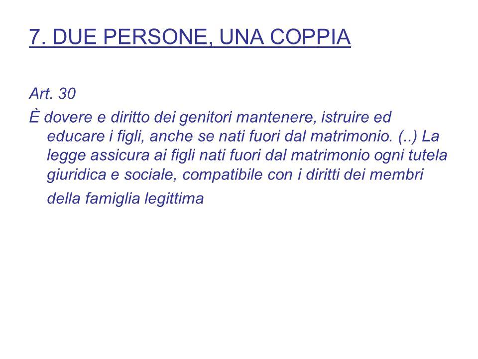 7. DUE PERSONE, UNA COPPIA Art. 30