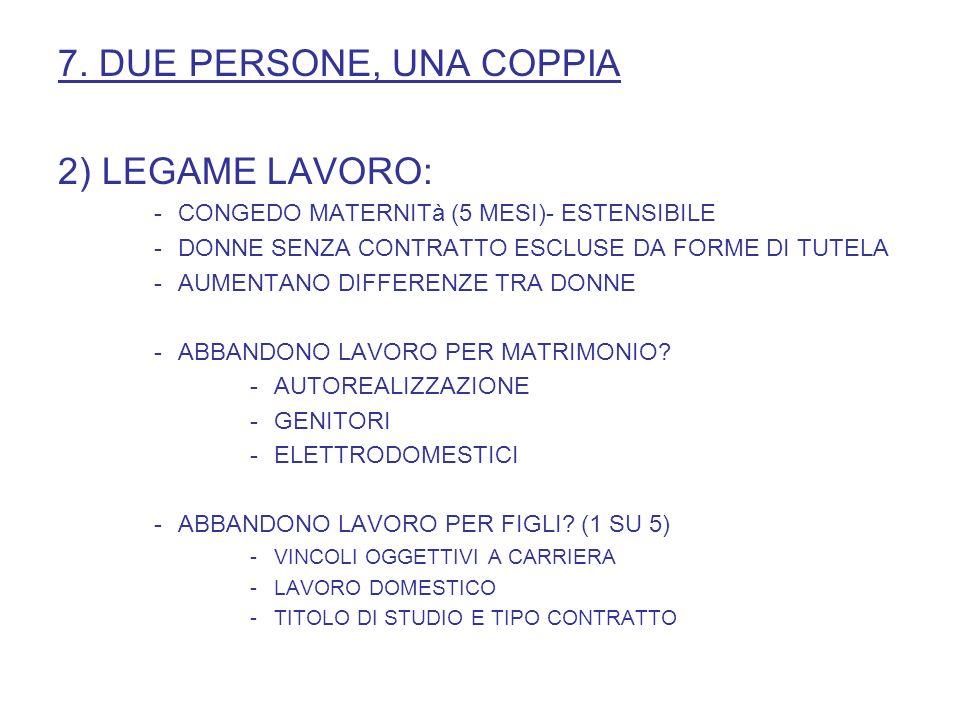 7. DUE PERSONE, UNA COPPIA 2) LEGAME LAVORO: