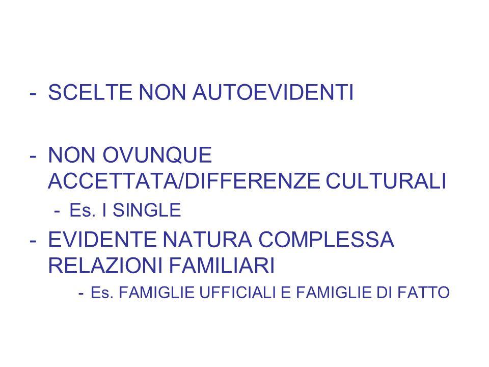 SCELTE NON AUTOEVIDENTI NON OVUNQUE ACCETTATA/DIFFERENZE CULTURALI