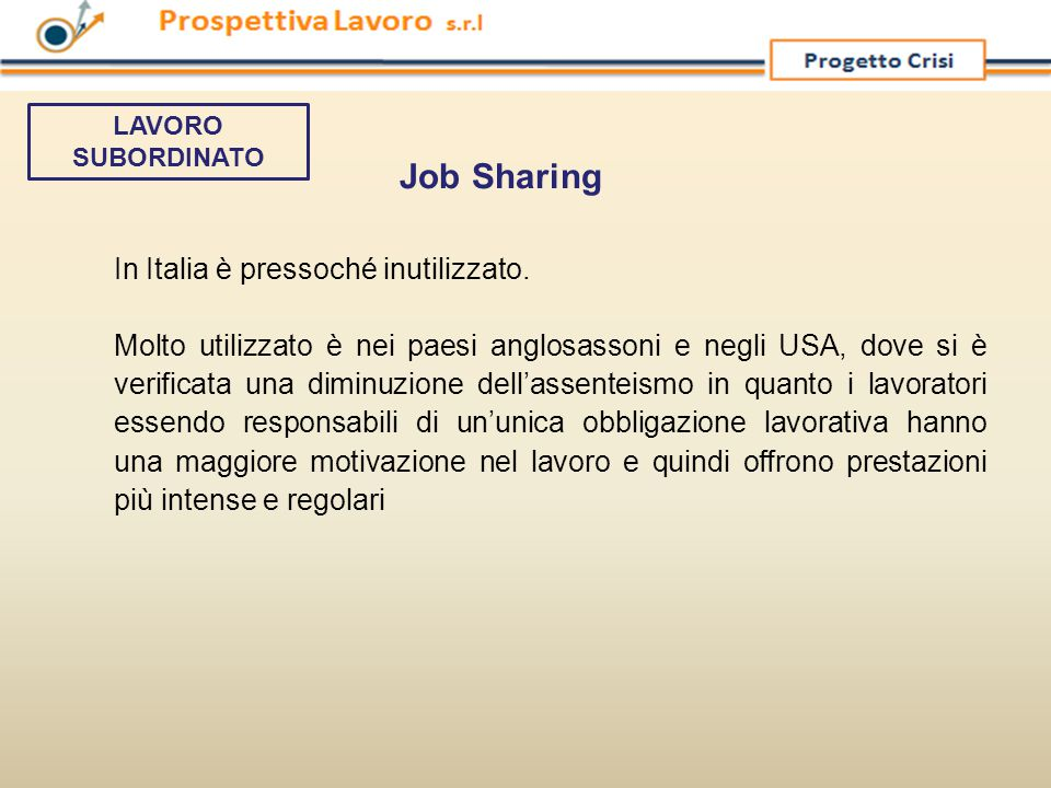 Job Sharing In Italia è pressoché inutilizzato.