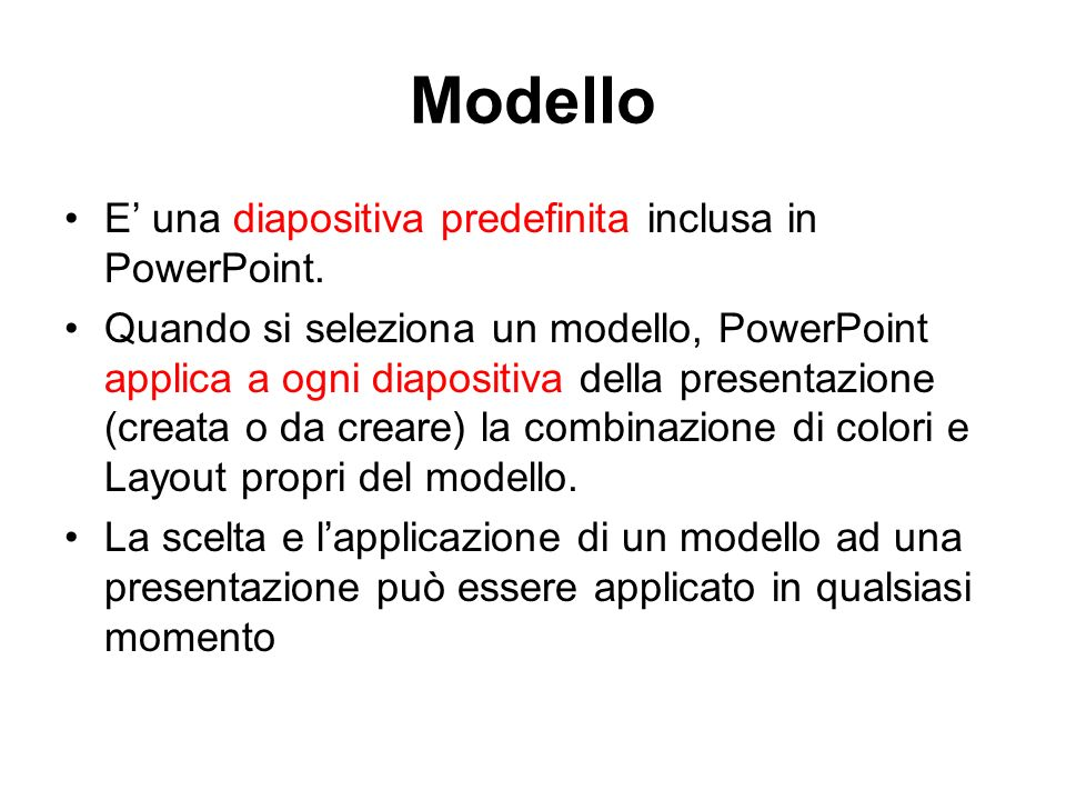 Modello E' una diapositiva predefinita inclusa in PowerPoint.