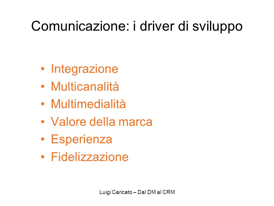 Comunicazione: i driver di sviluppo