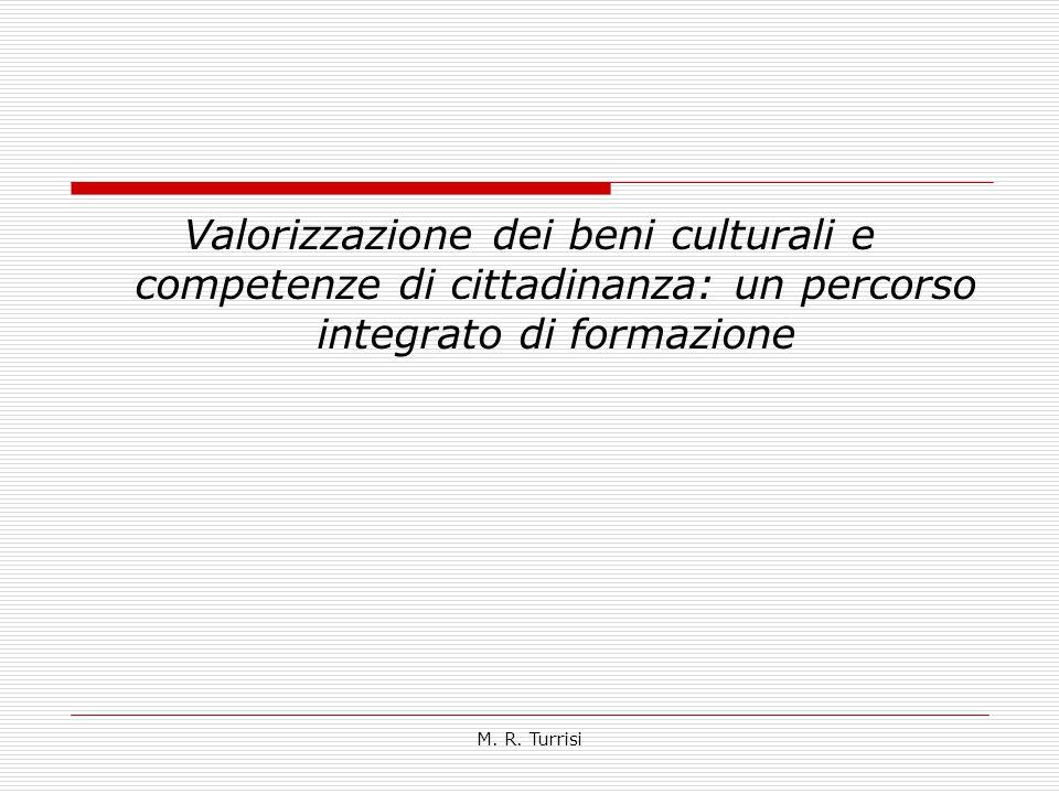 Valorizzazione dei beni culturali e competenze di cittadinanza: un percorso integrato di formazione