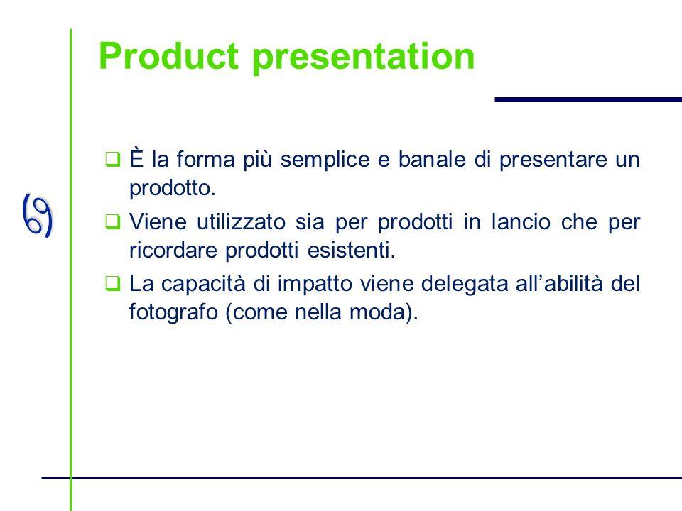 Product presentation È la forma più semplice e banale di presentare un prodotto.