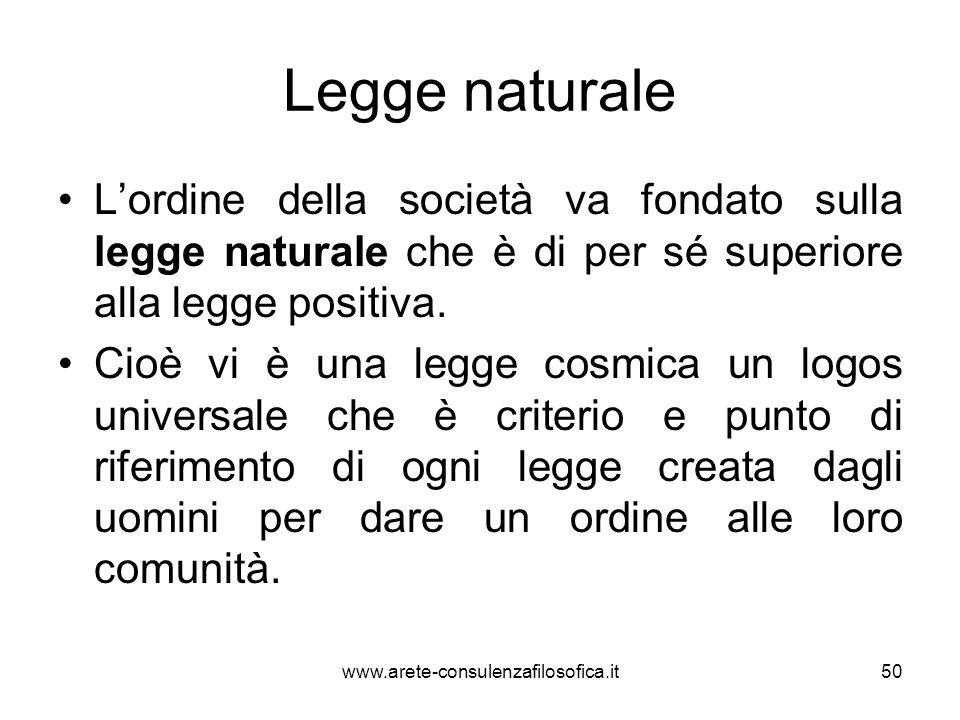 Legge naturale L'ordine della società va fondato sulla legge naturale che è di per sé superiore alla legge positiva.