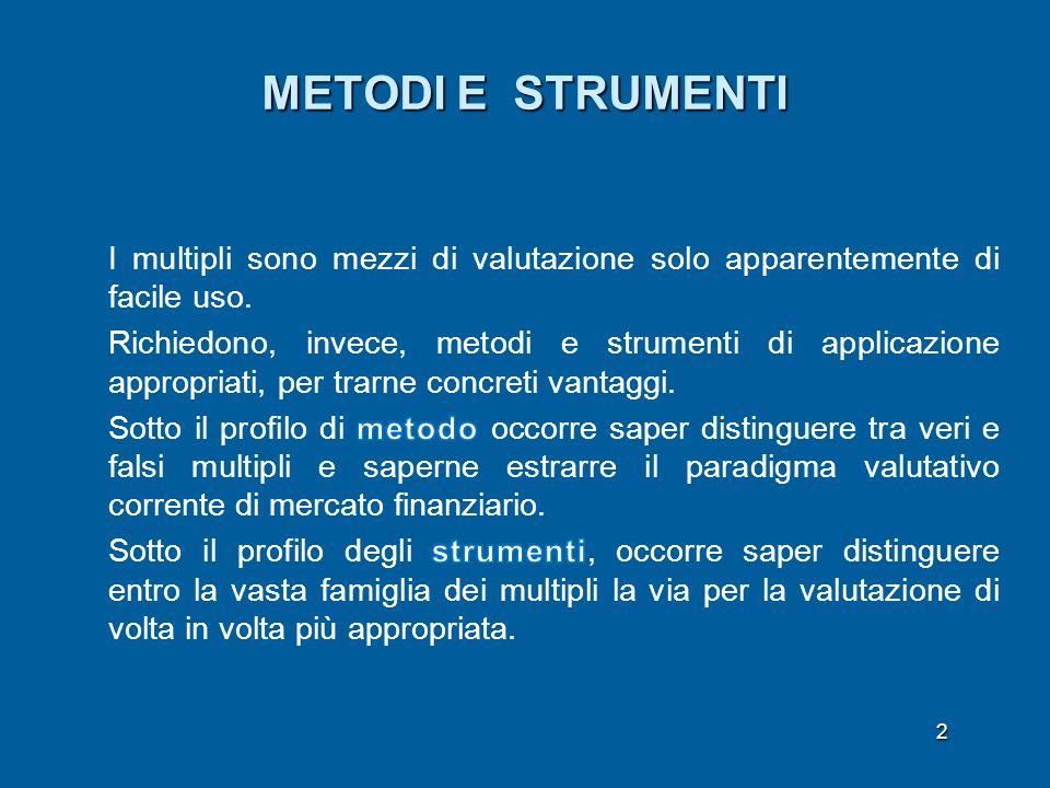 METODI E STRUMENTI I multipli sono mezzi di valutazione solo apparentemente di facile uso.
