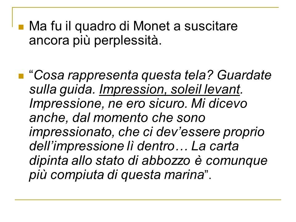 Ma fu il quadro di Monet a suscitare ancora più perplessità.