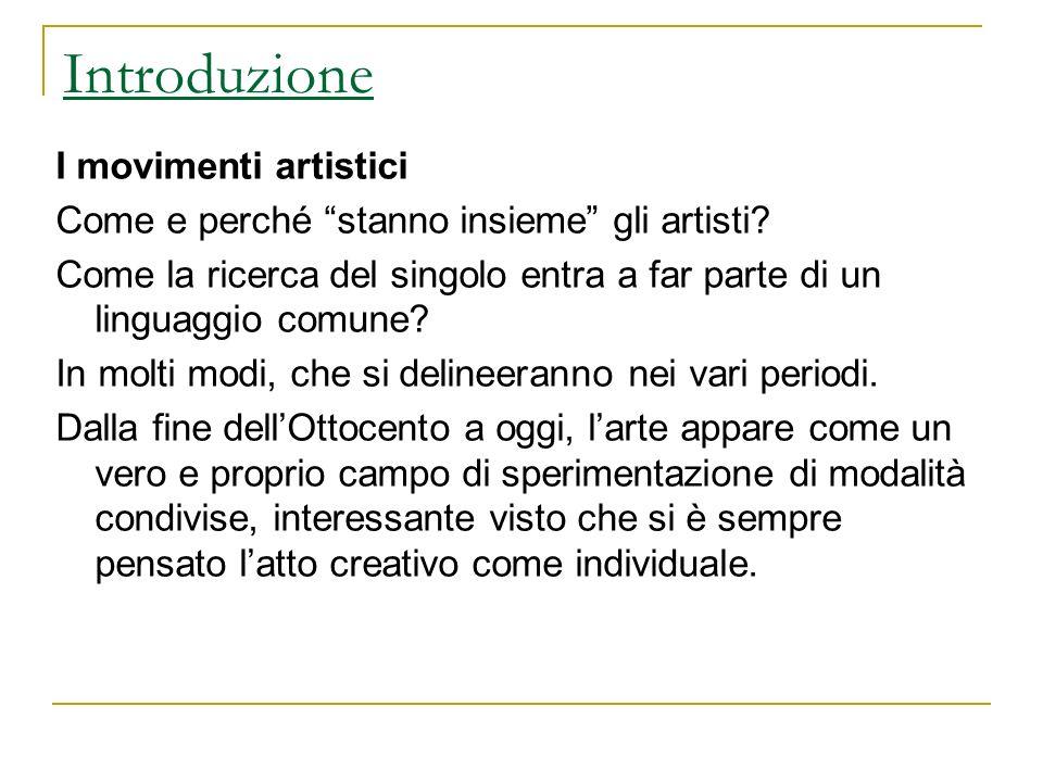 Introduzione I movimenti artistici