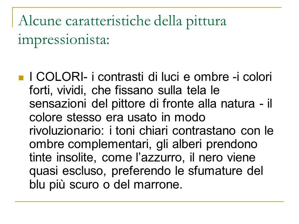 Alcune caratteristiche della pittura impressionista: