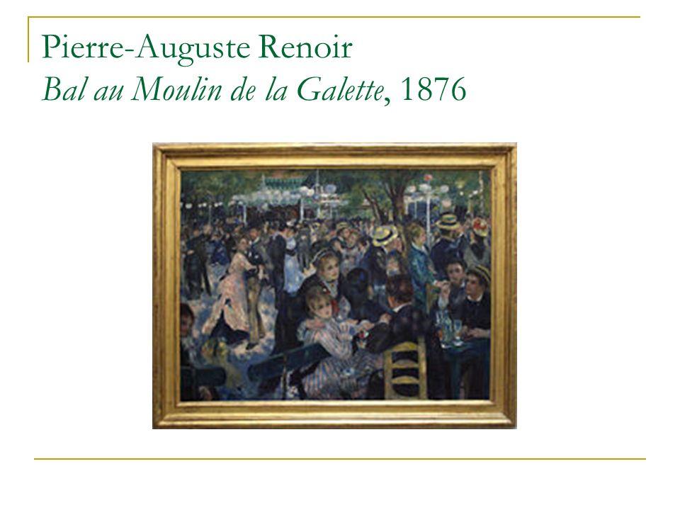 Pierre-Auguste Renoir Bal au Moulin de la Galette, 1876