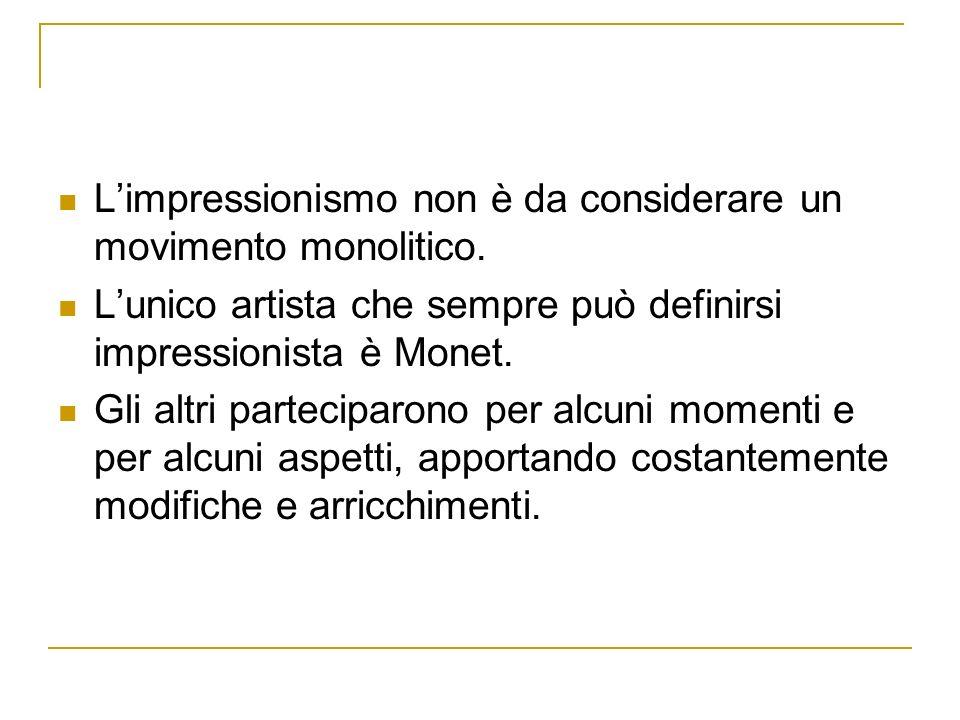 L'impressionismo non è da considerare un movimento monolitico.