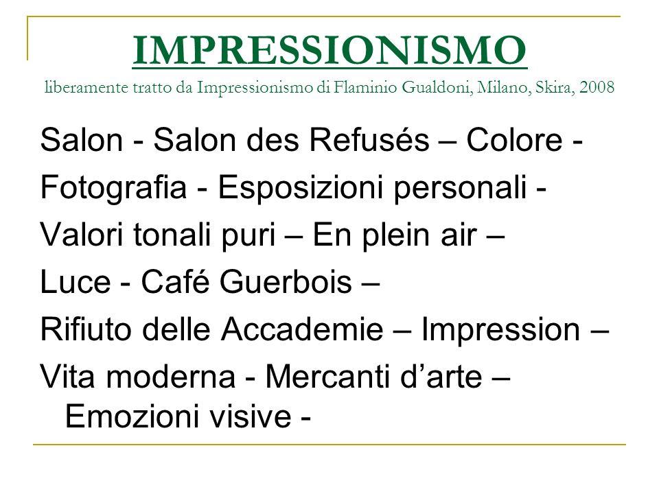 IMPRESSIONISMO liberamente tratto da Impressionismo di Flaminio Gualdoni, Milano, Skira, 2008