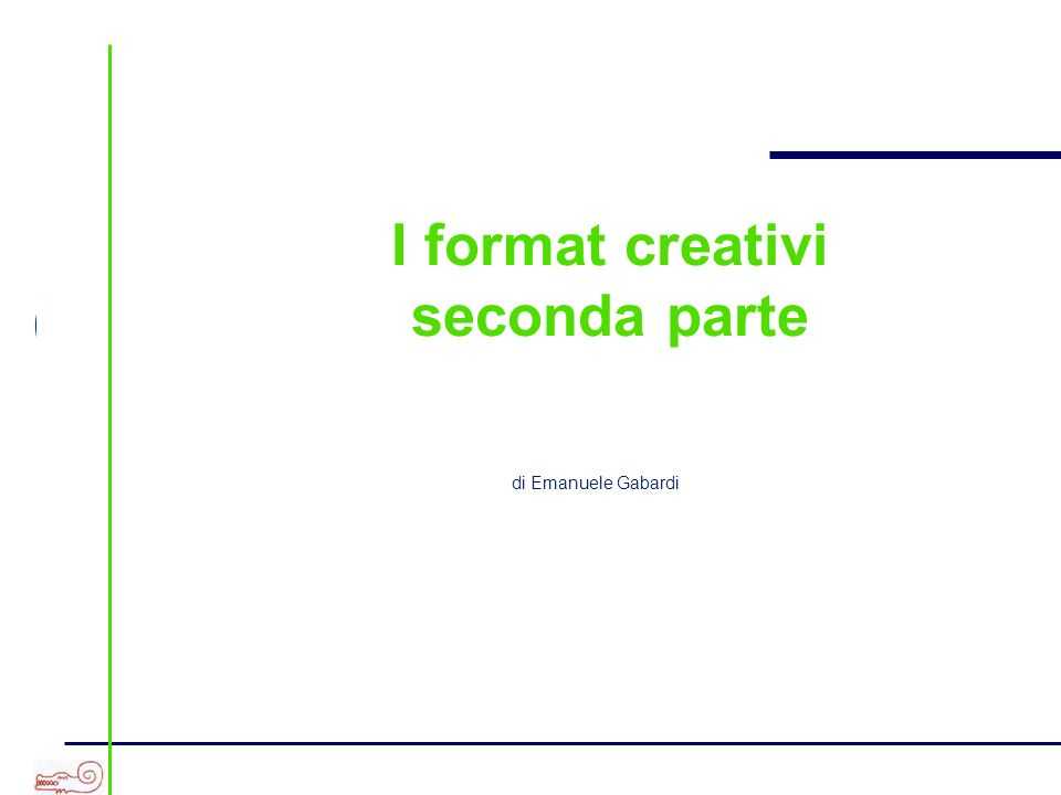 I format creativi seconda parte