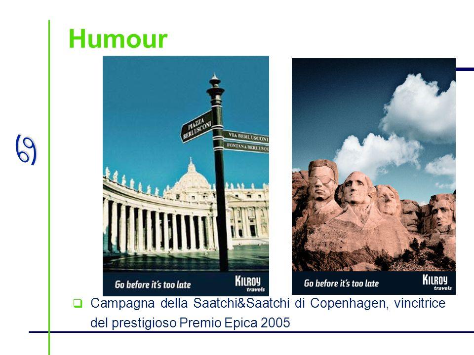 Humour Campagna della Saatchi&Saatchi di Copenhagen, vincitrice del prestigioso Premio Epica 2005