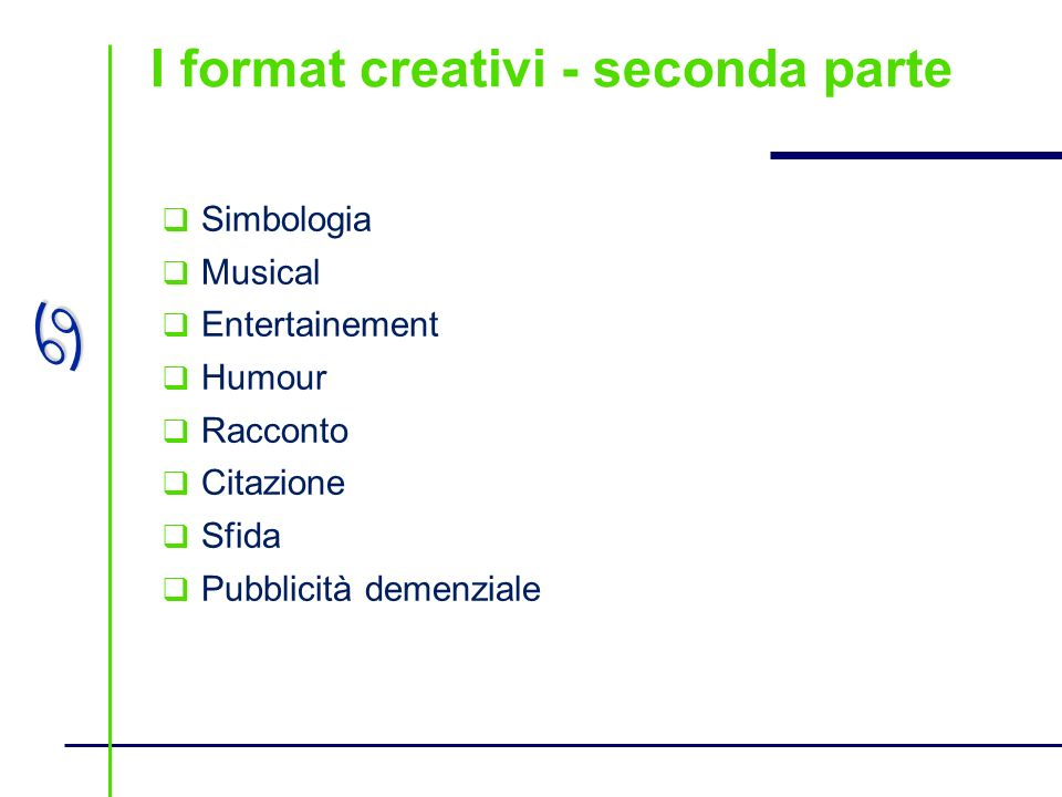 I format creativi - seconda parte