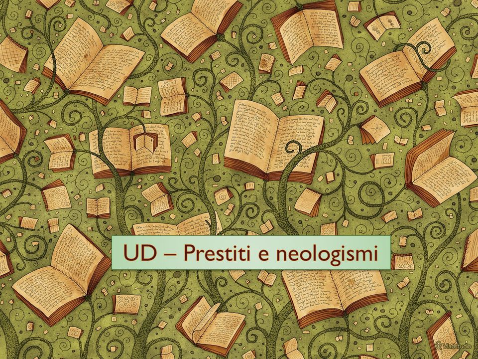 UD – Prestiti e neologismi