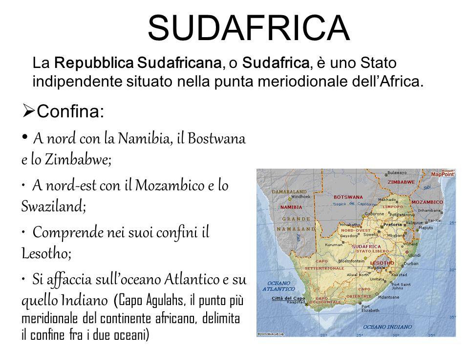 SUDAFRICA Confina: A nord con la Namibia, il Bostwana e lo Zimbabwe;