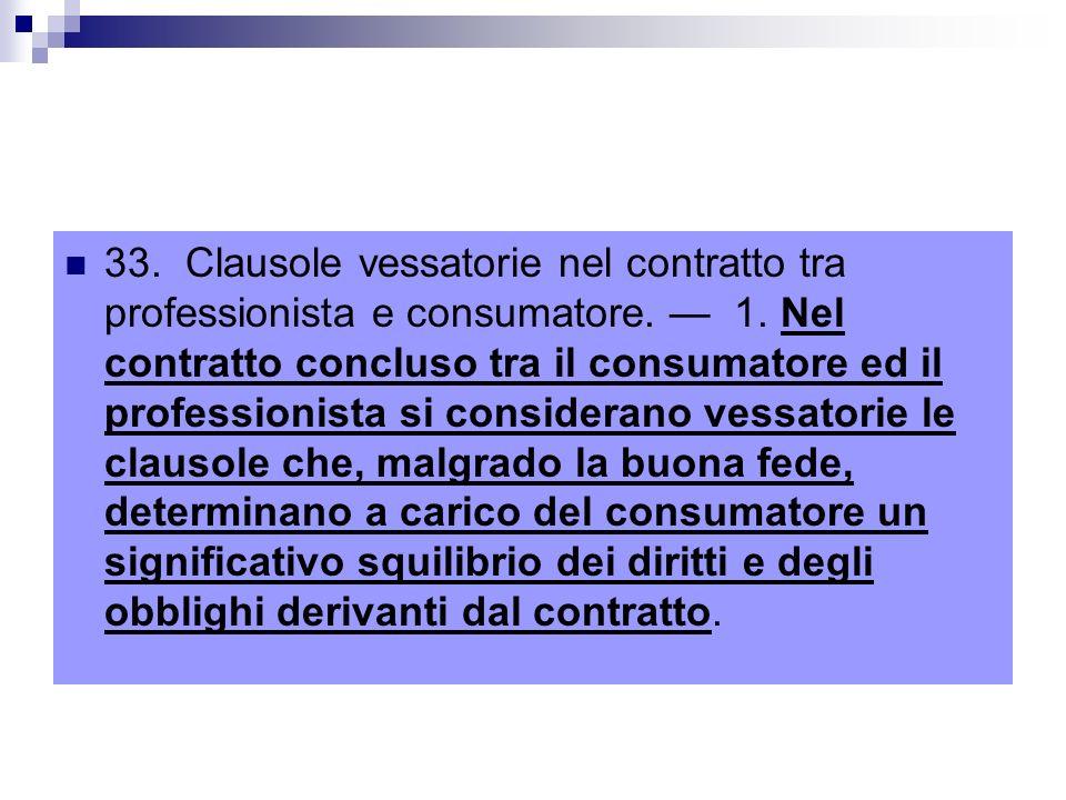 33. Clausole vessatorie nel contratto tra professionista e consumatore