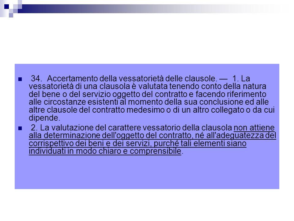 34. Accertamento della vessatorietà delle clausole. — 1