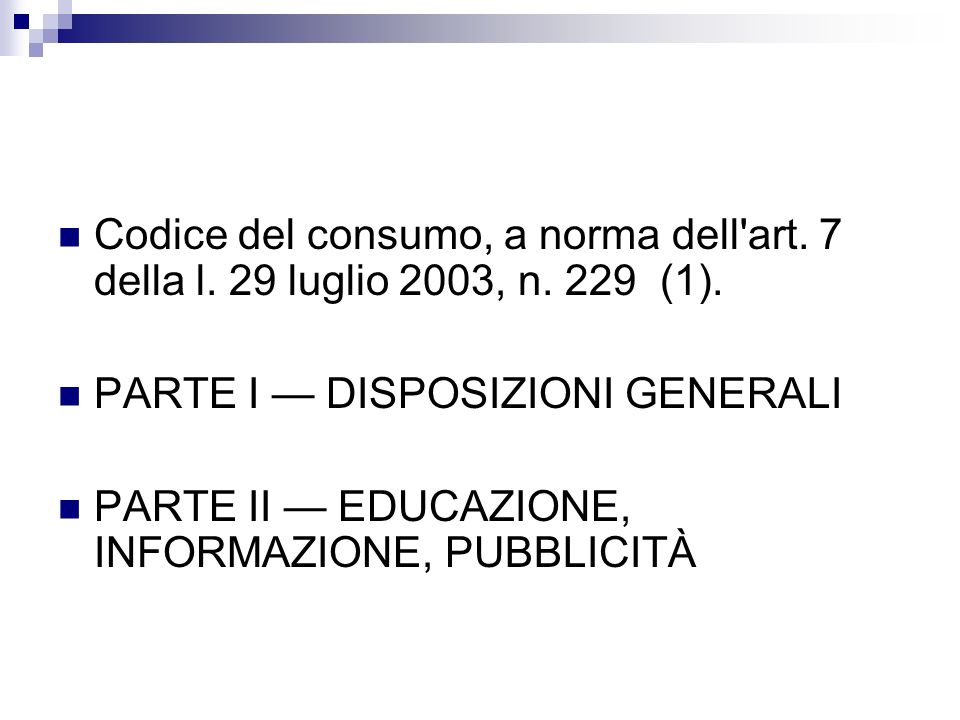 Codice del consumo, a norma dell art. 7 della l. 29 luglio 2003, n