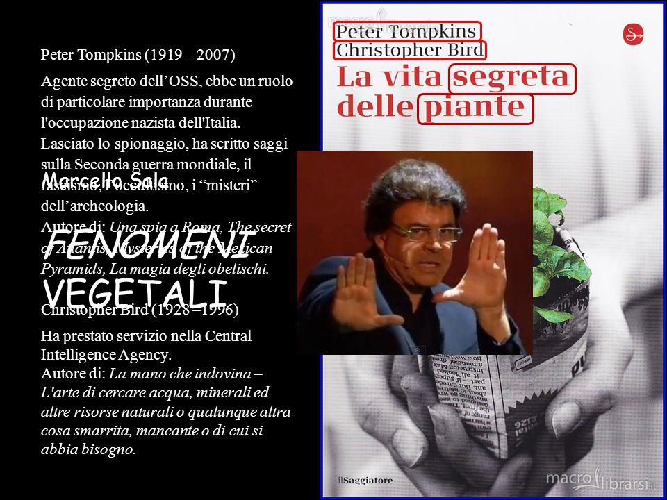 FENOMENI VEGETALI Marcello Sala Peter Tompkins (1919 – 2007)