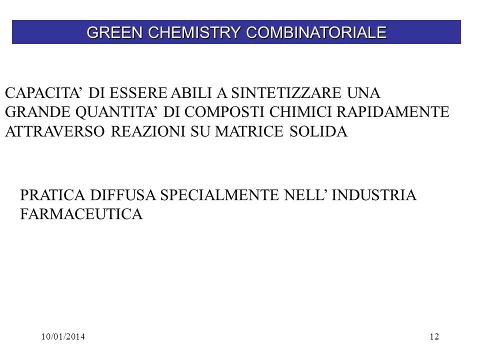 GREEN CHEMISTRY COMBINATORIALE