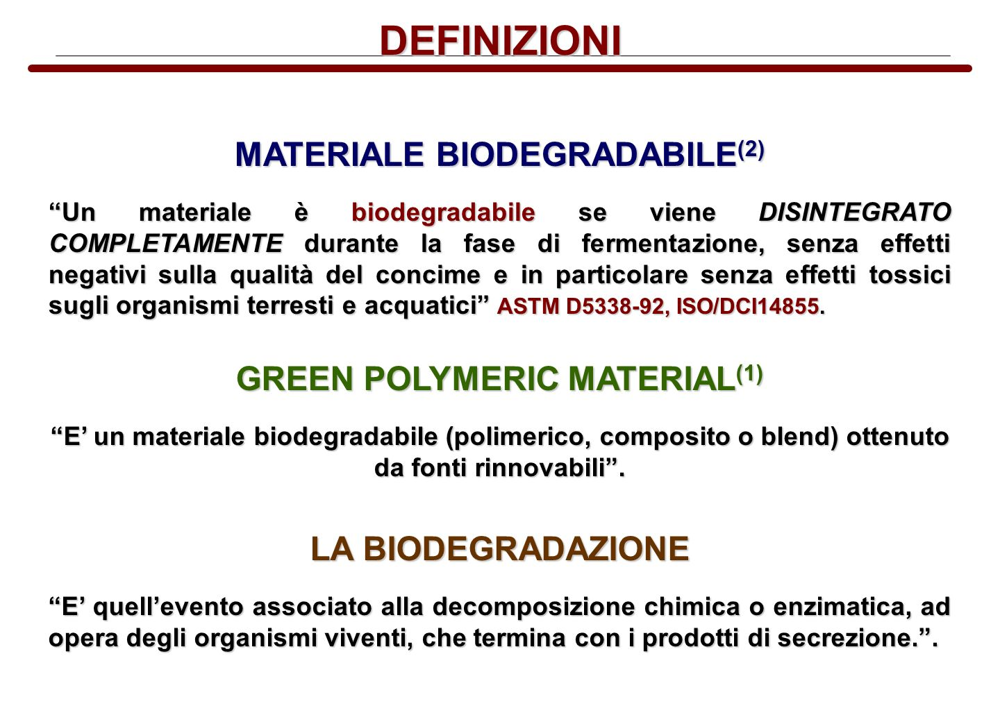 MATERIALE BIODEGRADABILE(2) GREEN POLYMERIC MATERIAL(1)