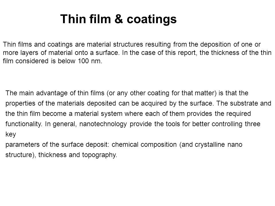 Thin film & coatings Thin films and coatings are material structures resulting from the deposition of one or.