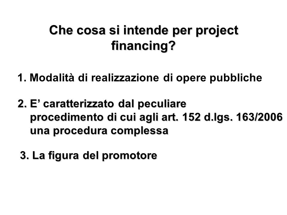 Che cosa si intende per project financing
