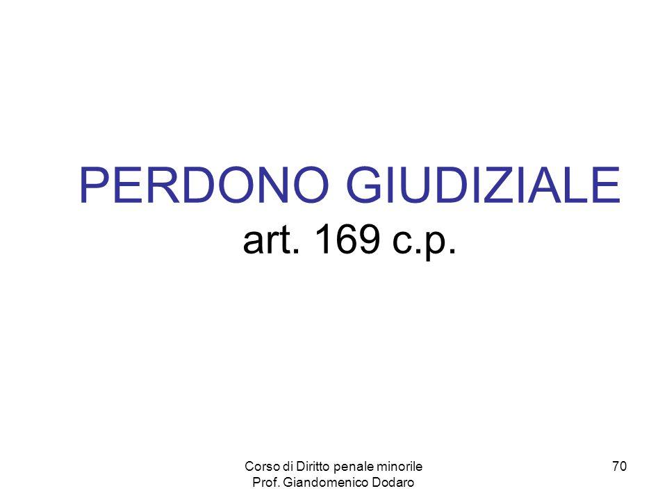 PERDONO GIUDIZIALE art. 169 c.p.