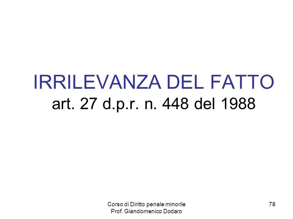 IRRILEVANZA DEL FATTO art. 27 d.p.r. n. 448 del 1988