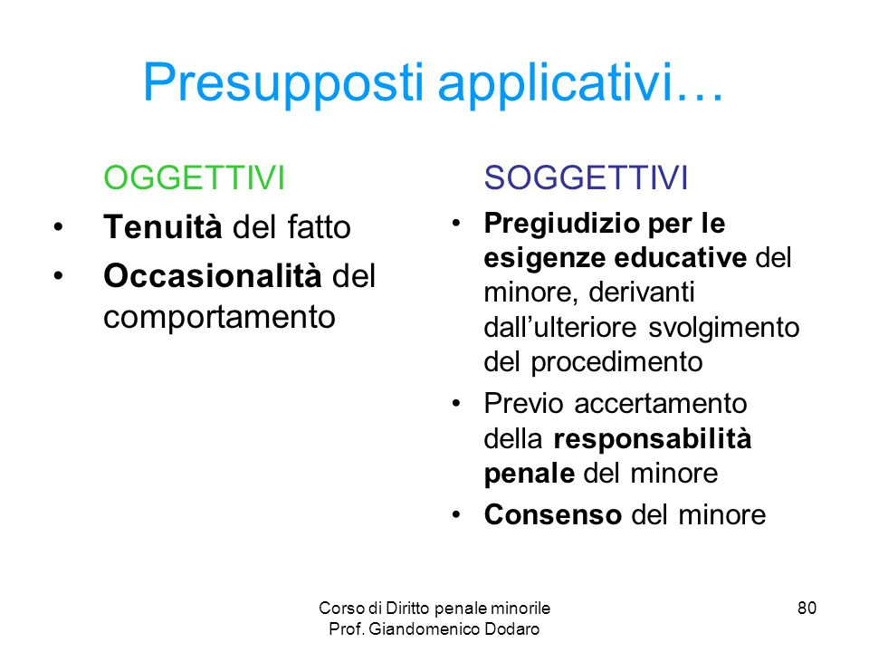 Presupposti applicativi…