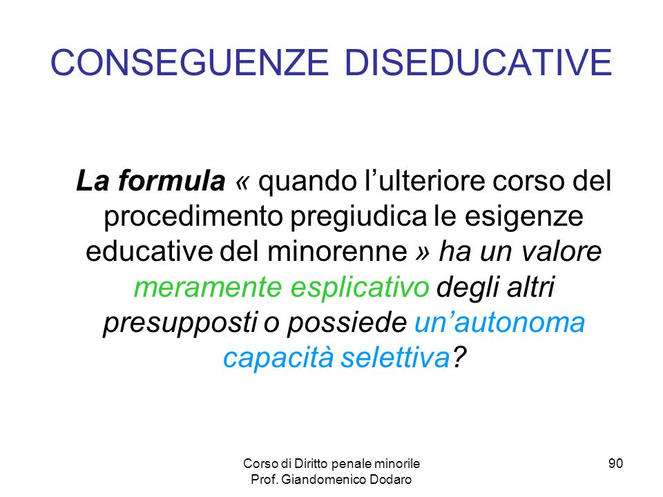 CONSEGUENZE DISEDUCATIVE