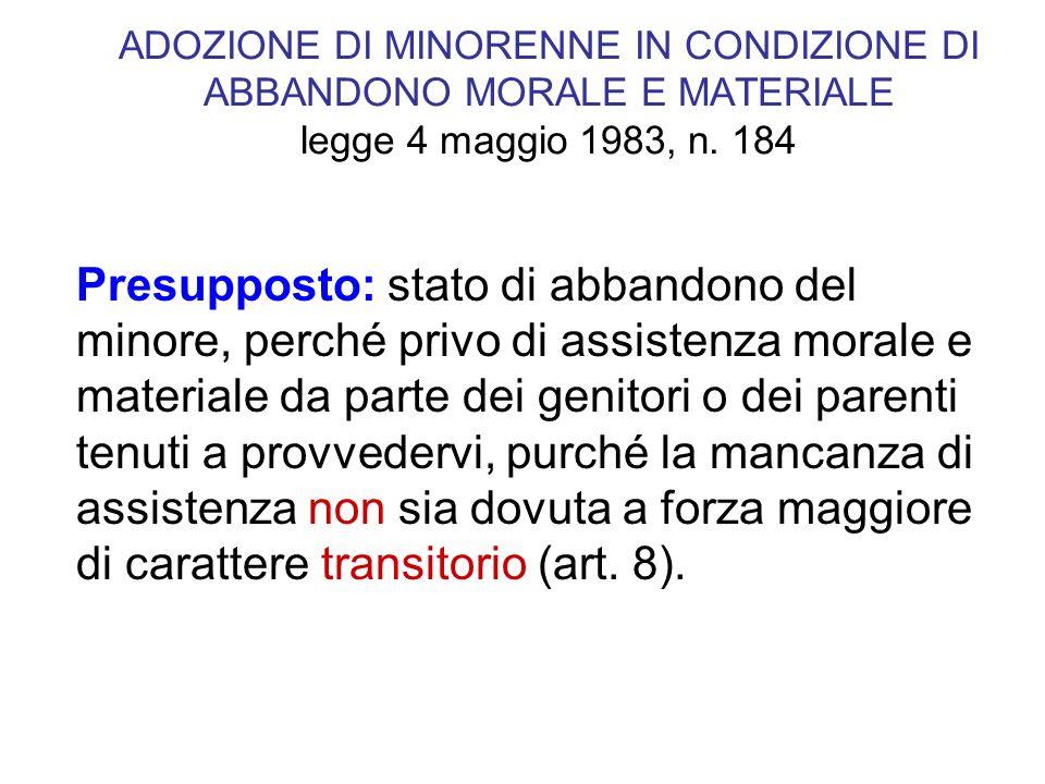 ADOZIONE DI MINORENNE IN CONDIZIONE DI ABBANDONO MORALE E MATERIALE legge 4 maggio 1983, n. 184