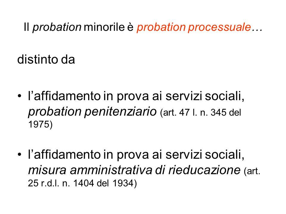 Il probation minorile è probation processuale…